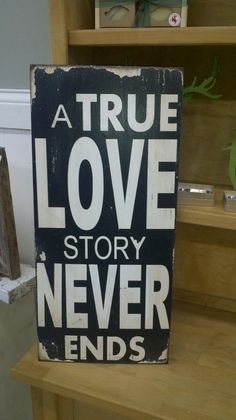 A True LOVE Story NEVER ends Hand Painted Sign by girlinair, $50.00
