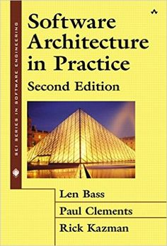 Software Architecture in Practice (2nd Edition): Len Bass, Paul Clements, Rick Kazman: 9780321154958: Amazon.com: Books