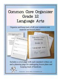 Common Core Organizer - Twelfth Grade Language Arts. Tame the common core!