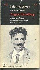 Inferno, Alone, and other writings: In new translations [Jan 01, 1968] Strindberg, August   http://www.amazon.com/gp/product/B0006BR5D8/ref=as_li_ss_tl?ie=UTF8&camp=1789&creative=390957&creativeASIN=B0006BR5D8&linkCode=as2&tag=manipubloffiw-20