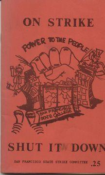 """On Strike - Shut It Down"", or ""Before Hayakawa"" (San Francisco State University)"