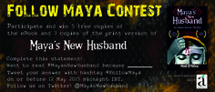 Follow Maya Twitter Contest to win free eBooks and paperback versions.