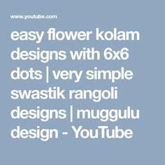 easy flower kolam designs with 6x6 dots | very simple swastik rangoli designs | muggulu design - YouTube