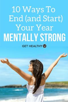 So much of what you want to accomplish with your health, fitness and personal goals all depends on the state of your mind. Here are 10 ways to End (and Start) Your Year Mentally Strong.