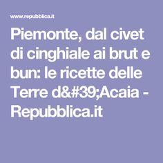 Piemonte, dal civet di cinghiale ai brut e bun: le ricette delle Terre d'Acaia - Repubblica.it