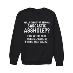 Are you looking for Funny Shirts Or Funny T Shirts for Men or Funny T Shirts for Woman or Cheap Graphic Tees? Funny Shirts Women, Funny Shirt Sayings, Funny Sweatshirts, Shirts With Sayings, T Shirts For Women, Funny Men, Shirt Quotes, Sarcastic Shirts, Funny Tee Shirts
