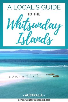 A Local's Guide to the Whitsunday Islands in Australia | Department of Wandering