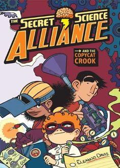 The Secret Science Alliance and the Copycat Crook by Eleanor Davis #graphicnovel
