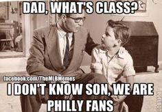 I don't know, son. We're Philly fans.
