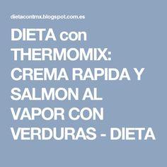 DIETA con THERMOMIX: CREMA RAPIDA Y SALMON AL VAPOR CON VERDURAS - DIETA