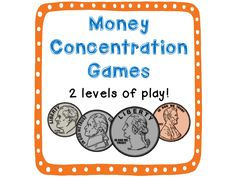 FREEBIE!!  Includes 2 Money Concentration Games.  (U.S. coins)  Two levels of play!  Level 1 includes pennies and nickels.  Level 2 includes all 4 basic coins.