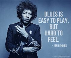 Duly Quoted: Jimi Hendrix - http://www.carlyjamison.com/2014/04/23/duly-quoted-jimi-hendrix/ - blues, easy, hard, jimi hendrix, quote, quotes