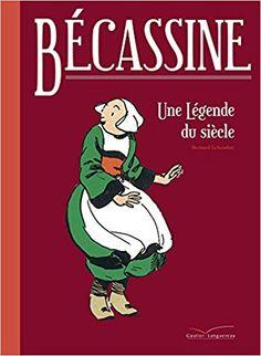 Bande Dessinée - Bécassine, une légende du siècle - Bernard Lehembre - Livres