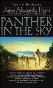 This is the same story as The Frontiersmen told from the point of view of the Tecumseh and the Native Americans...Wonderful!     Panther In The Sky