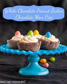 Sweet Twist of Blogging: White Chocolate Peanut Butter Mini Pies