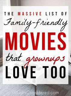 The MASSIVE List of Family-Friendly Movies That Grownups Love Too