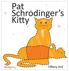 Pat Schrodinger's Kitty (Nerdy Baby's Books for Very Young Scientists) by Tiffany Ard #Books #KIds #Science