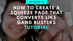 How To Create A Squeeze Page That Converts Like Gang Busters