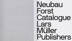 https://www.behance.net/gallery/17437425/Neubau-Forst-Catalogue-Lars-Mueller-Publishers-(2014)