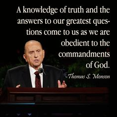 """""""There is no need for [us] ... to sail uncharted seas or to travel unmarked roads in search of truth. A loving Heavenly Father has plotted our course and provided an unfailing guide—even obedience. A knowledge of truth and the answers to our greatest questions come to us as we are obedient to the commandments of God."""" From #PresMonson's pinterest.com/pin/24066179228814793 inspiring #LDSconf facebook.com/223271487682878 message lds.org/general-conference/2013/04/obedience-brings-blessings."""