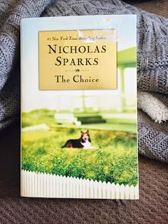 """The Choice"" by Nicholas Sparks is a love story about an adventure-seeker, Travis, and his new (and taken) next-door neighbor, Gabby. Gabby tries to stay away, but she gets pulled in when she has to rely on her small town vet…Travis."