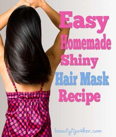 Secrets to Shiny Hair – DIY Shiny Hair Mask | Beauty and MakeUp Tips #shiny_hair,