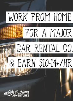 Enterprise Rent-A-Car hires work from home agents and not only pays well but offers benefits too.