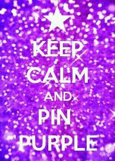 Keep calm and pin purple.