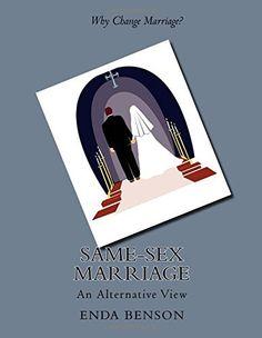 Same-sex marriage: An alternative view, http://www.amazon.co.uk/dp/1512008028/ref=cm_sw_r_pi_awdl_5H9uvb1R169KF