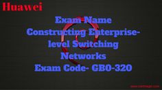#Exam Name  #Constructing #Enterprise-level #Switching #Networks #Exam Code- GB0-320 http://www.certmagic.com/GB0-320-certification-practice-exams.html