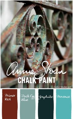 COLORWAYS There are many techniques and products to create the look of Verdigris. This is one of my favorites because it is easy, works on any surface and is long lasting, even on outdoor furnishings. Annie Sloan Chalk Paint, in this order, one coat of each, leaving spots where other colors show through. Graphite, Primer Red ,Duck Egg Blue, Provence.