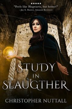 STUDY IN SLAUGHTER - SCHOOLED IN MAGIC - BOOK 3 by CHRISTOPHER NUTTALL