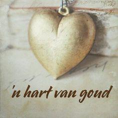 'n hart van goud Afrikaans Quotes, Qoutes, Craft Projects, Language, Hobbies, Hearts, Van, Vans, Languages