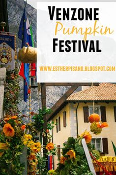 Venzone Pumpkin Festival. Our day at the festival. Esther Pisano Blog. Fall in Italy