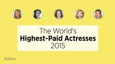 The World's Highest-Paid Actresses 2015