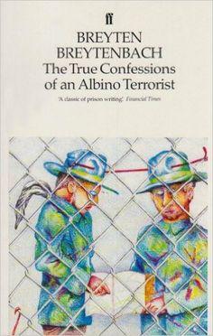 The True Confessions of an Albino Terrorist: Amazon.co.uk: Breyten Breytenbach: 9780571136162: Books