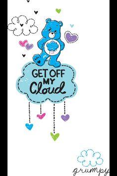 Get off my cloud, Grumpy Bear