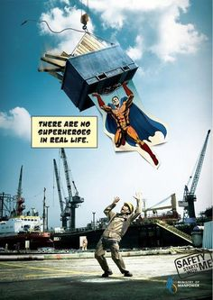 there's no superheroes in real life - work accidents campaign Safety Slogans, Safety Posters, Work Accident, Construction Safety, Industrial Safety, Electrical Safety, Fire Prevention, Safety Training, Mass Communication