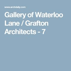 Gallery of Waterloo Lane / Grafton Architects - 7