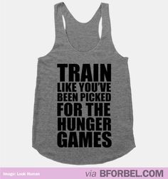 Hunger Games Is My New Gym Motivation…$27