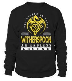The Legend is Alive WITHERSPOON An Endless Legend Last Name T-Shirt #LegendIsAlive