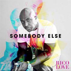 Rico Love - Somebody Else on Tha Fly Nation