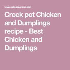 Crock pot Chicken and Dumplings recipe - Best Chicken and Dumplings