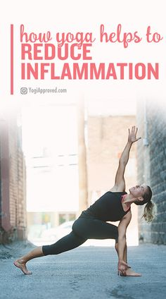 Inflammation is your body's protective response to overwork or injury. Here's what you need to know about it and how yoga can help reduce inflammation.