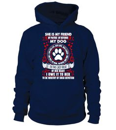 She Is My Friend My Partner My Defender My Dog I Am Her Life  #dogshirt #dogtshirt