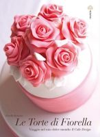 Libri Libro Idee E Ricette Per Le Torte Decorate € 24,00 Cupcake Cakes, Cupcakes, Fiorelli, Rose Cake, Tears Of Joy, Amazing Cakes, Fondant, Icing, Wedding Cakes
