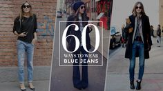 60 Stylish Ways To Wear a Basic Pair of BlueJeans | StyleCaster