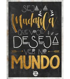 Arte SEJA A MUDANçA de By Aline Albino   Disponível em camiseta, poster, almofada e caneca. Só na @toutsbrasil