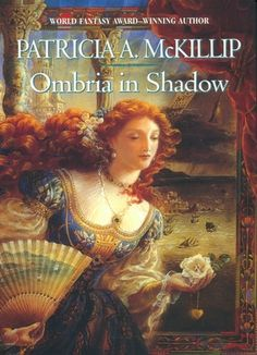Ombria in Shadow by Patricia McKillip. The Riddlemaster of Hed trilogy is one of my comfort reads so I grab any of her books that get discarded at the library. LibraryDiscardLand.