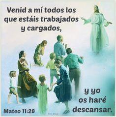 Venid a mí todos los que estáis trabajados y cargados, y yo os haré descansar. Mateo 11:28